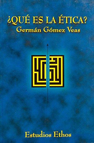 ¿Qué es la ética? por Germán Gómez Veas