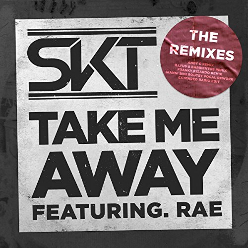 Take Me Away (feat. Rae) [Remi...