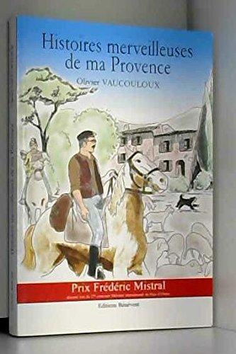 Histoires merveilleuses de ma Provence par Olivier Vaucouloux