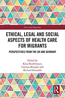 Ethical, Legal And Social Aspects Of Healthcare For Migrants: Perspectives From The Uk And Germany (law And Migration) por Katja Kuehlmeyer epub