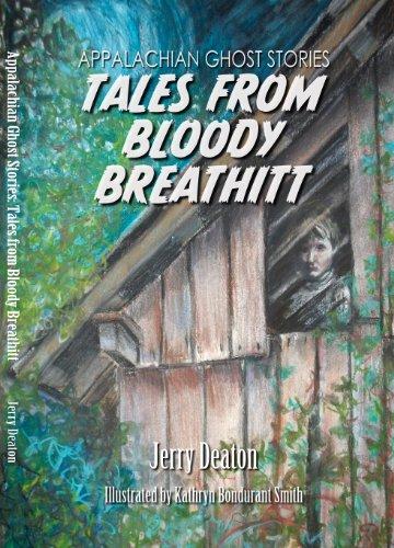 Appalachian Ghost Stories: Tales from Bloody Breathitt