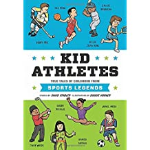 Kid Athletes: True Tales of Childhood from Sports Legends (Kid Legends, Band 2)