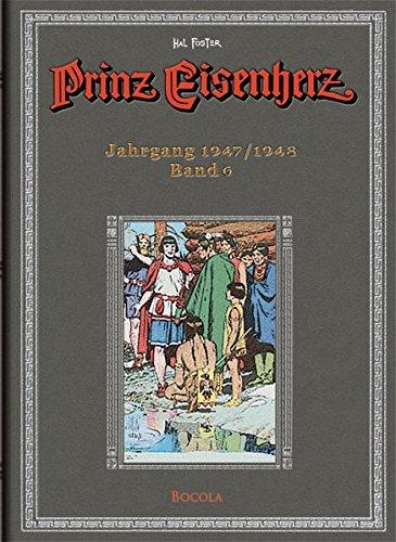 Prinz Eisenherz: Hal-Foster-Gesamtausgabe, Band 6: Jahrgang 1947/1948