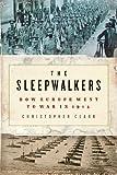 The Sleepwalkers: How Europe Went to War in 1914