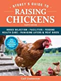 #10: Storey's Guide to Raising Chickens: Breed Selection, Facilities, Feeding, Health Care, Managing Layers & Meat Birds
