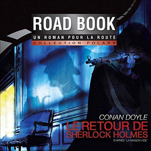 Le retour de Sherlock Holmes - d'après la maison vide PDF Books