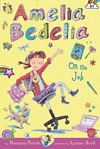 Amelia Bedelia Chapter Book #9: Amelia Bedelia on the Job por Herman Parish