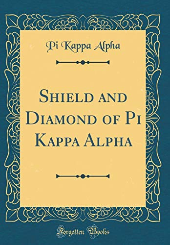 Shield and Diamond of Pi Kappa Alpha (Classic Reprint) Diamond Shield