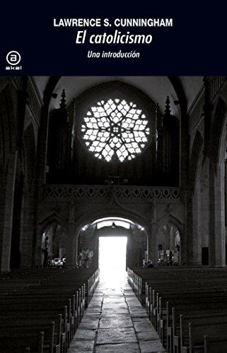 Introducción al catolicismo (Universitaria) por Lawrence S. Cunningham