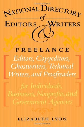 The National Directory of Editors and Writers: Freelance Editors, Copyeditors, Ghostwriters and Technical Writers And Proofreaders for Individuals, Businesses, Nonprofits, and Government Agencies (Adressbuch-editor)