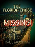 Missing! (FREE YOUNG ADULT ACTION ADVENTURE) (The Florida Chase Book 1)