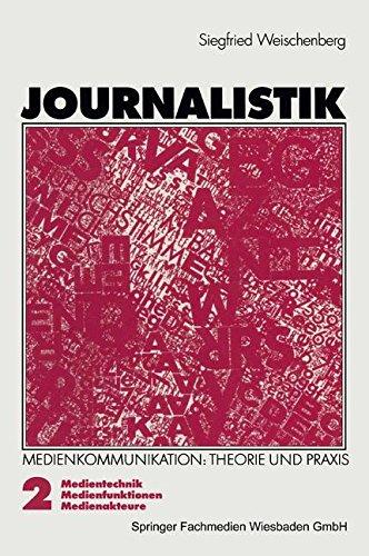 Journalistik: Theorie Und Praxis Aktueller Medienkommunikation: 2