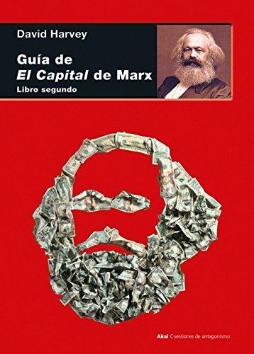 Guía de El Capital de Marx. Libro segundo (Cuestiones de Antagonismo) por David Harvey