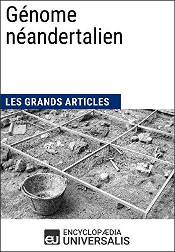 Génome néandertalien: Les Grands Articles d'Universalis par Encyclopaedia Universalis
