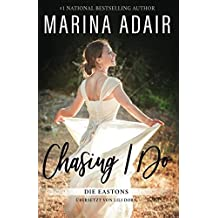 Chasing I do (Die Eastons, Band 1)