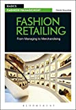 Fashion Retailing: From Managing to Merchandising (Basics Fashion Management)