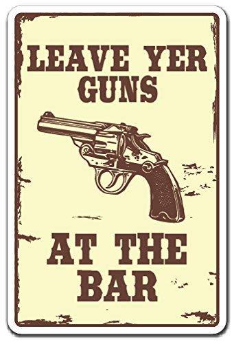 Desert Metall (qidushop Schild Leave Yer Guns at The Bar Western Bar Cowboy Desert Ammo Lustiges Metall Blechschild Geschenk für Home Decor Aluminium Schild Wanddekoration)