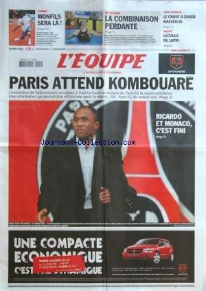 EQUIPE (L') du 19/05/2009 - FOOT / PARIS ATTEND KOMBOUARE QUI REMPLACE PAUL LE GUEN - RICARDO ET MONACO C'EST FINI - TENNIS / MONFILS SERA LA - NATATION / LA COMBINAISON PERDANTE - LE CNOSF A CHOISI MASSEGLIA - RUGBY / LECOULS DU LAPIN