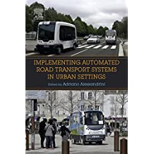 Implementing Automated Road Transport Systems in Urban Settings (English Edition)