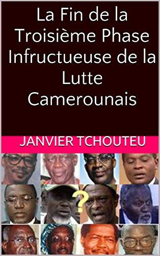 Couverture du livre La Fin de la  Troisième Phase Infructueuse  de la Lutte Camerounais