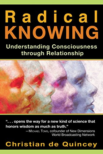 Radical Knowing: Understanding Consciousness through Relationship (Radical Consciousness Trilogy Book 2) (English Edition)