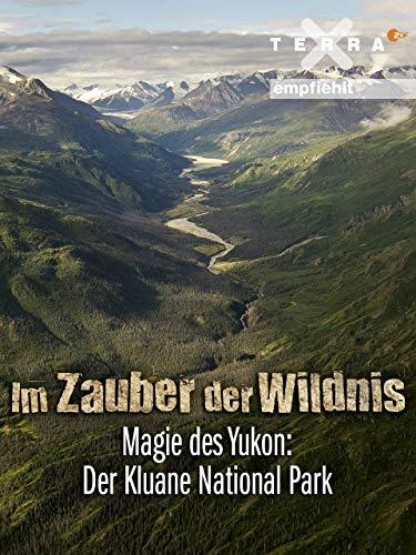 Im Zauber der Wildnis - Magie des Yukon: der Kluane National Park