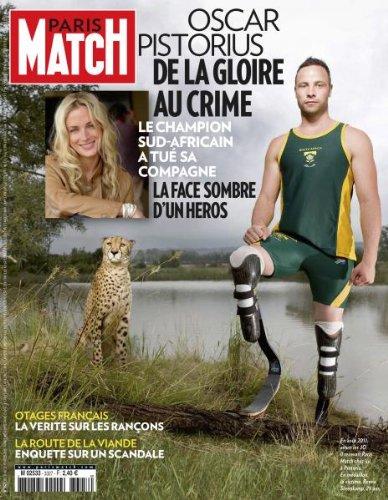 PARIS MATCH [No 3327] du 21/02/2013 - OSCAR PISTORIUS - DE LA GLOIRE AU CRIME - LE CHAMPION A TUE SA COMPAGNE - OTAGES FRANCAIS - LA VERITE SUR LES RANCONS - LA ROUTE DE LA VIANDE - ENQUETE SUR UN SCANDALE