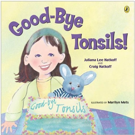 Good-bye Tonsils! (Picture Puffin Books) by Craig Hatkoff (2004-06-17)