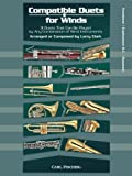 Compatible Duets for Winds: 31 Duets That Can Be Played by Any Combination of Wind Instruments - Trombone / Euphonium B.C. / Bassoon by Larry Clark (2010-08-02)