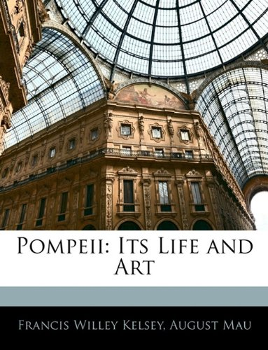 Pompeii: Its Life and Art