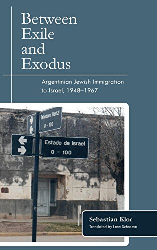 Between Exile and Exodus: Argentinian Jewish Immigration to Israel, 1948-1967