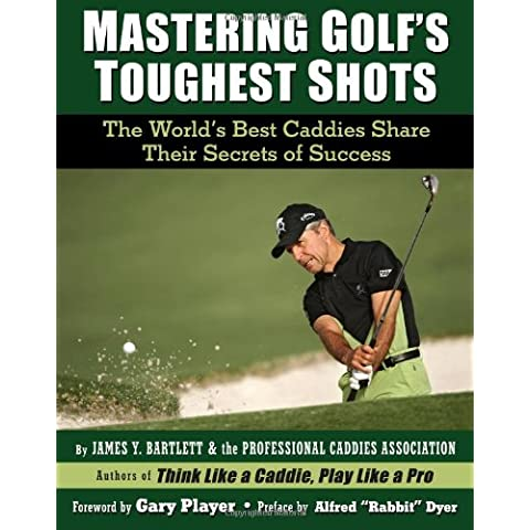 Mastering Golf's Toughest Shots: The World's Best