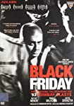 A movie based on S Hussain Zaidi's book 'Black Friday - The True Story Of The Bombay Bomb Blasts', Black Friday (2004) is an initiative of ace director, Anurag Kashyap. It reenacts the tragedy of 1993, a serial bombing epis...
