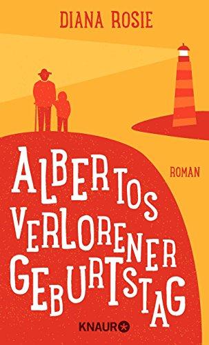 Buchseite und Rezensionen zu 'Albertos verlorener Geburtstag: Roman' von Diana Rosie