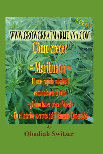 Como Cultivar Marihuana La vía Más rápida y sencilla Al éxito por Obadiah Switzer