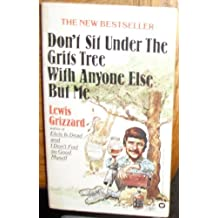Don't Sit Under the Grits Tree with Anyone But Me by Lewis Grizzard (1985-06-01)
