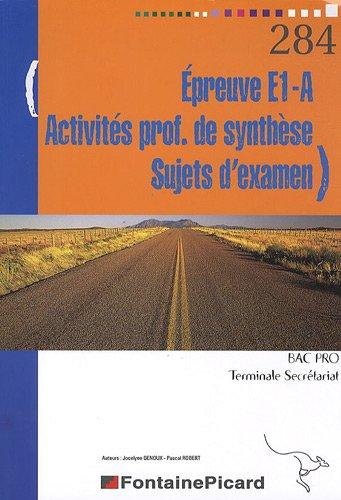 Epreuve E1-A, Activités professionnelles de synthèse, Sujets d'examen Tle Pro Secrétariat