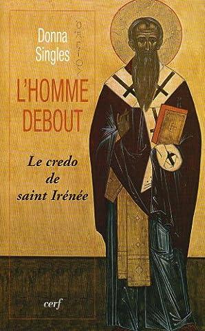 L'homme debout : Le credo de saint Irénée