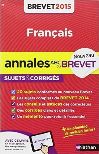 Annales ABC du BREVET 2015 Français 3e de Maria Pinto,Céline Mimouni ( 9 août 2014 )