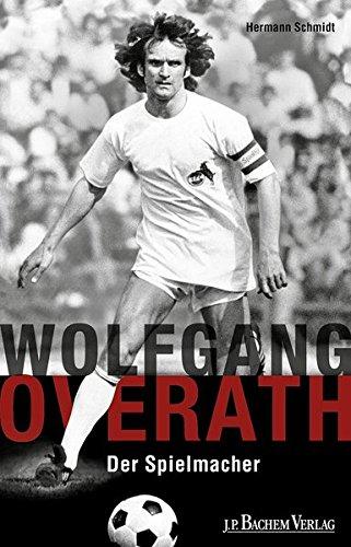 Wolfgang Overath: Der Spielmacher