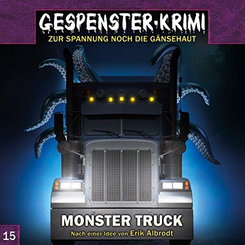 Gespenster-Krimi 15: Monster Truck (Gespenster-Krimi / Zur Spannung noch die - Truck Usa