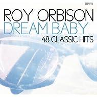 Dream Baby - 48 Classic Hits