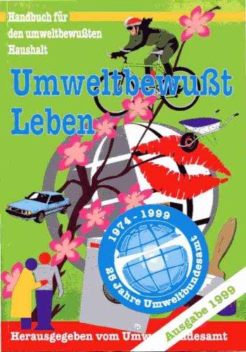 Umweltbewußt leben - Handbuch für den umweltbewußten Haushalt