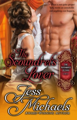 The Scoundrel's Lover (The Notorious Flynns) (Volume 2) by Jess Michaels (2015-03-10)