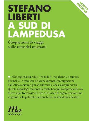 A sud di Lampedusa. Cinque anni di viaggi sulle rotte dei migranti (Indi)