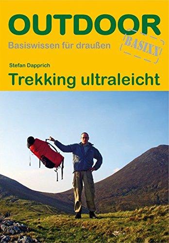 Trekking ultraleicht (OutdoorHandbuch) (Basiswissen für draußen)