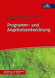 Programm- und Angebotsentwicklung in der Erwachsenenbildung (Erwachsenen- und Weiterbildung. Befunde - Diskurse - Transfer, Band 4966)