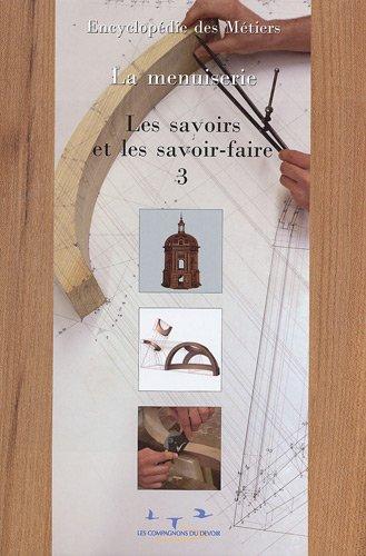 La menuiserie : Tome 3, Les savoirs et les savoir-faire, 2 volumes par Librairie du compagnonnage