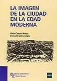 La imagen de la ciudad en la Edad Moderna (Manuales)