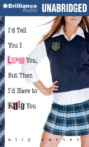 I'd Tell You I Love You, But Then I'd Have to Kill You (Gallagher Academy) Id Audio